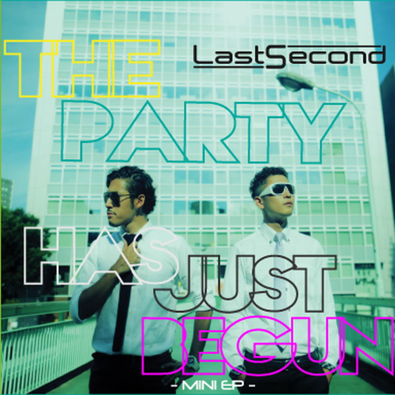 LastSecond/THE PARTY HAS JUST BEGUN