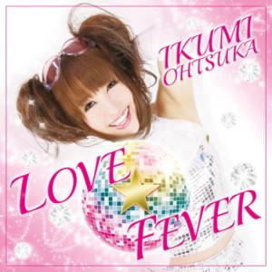LOVE☆FEVER/大塚郁実